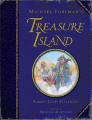 Michael Foreman's Treasure Island by Robert Louis Stevenson, Michael Morpurgo