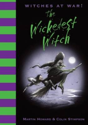 Witches at War: The Wickedest Witch by Martin Howard