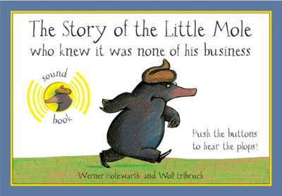 The Story of the Little Mole - The Sound Book by Werner Holzwarth