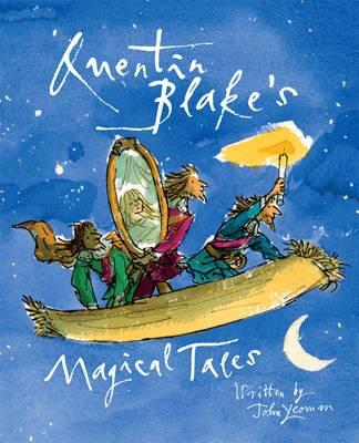 Quentin Blake's Magical Tales by John Yeoman, Quentin Blake