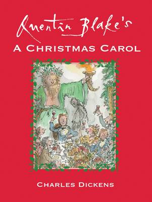 Quentin Blake's A Christmas Carol by Charles Dickens