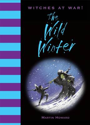 Witches at War!: The Wild Winter by Martin Howard