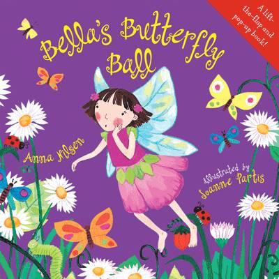 Bella's Butterfly Ball by Anna Nilsen