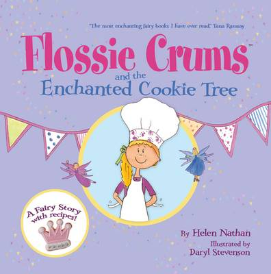 Flossie Crums 2: the Enchanted Cookie Tree A Flossie Crums Baking Adventure by Helen Nathan