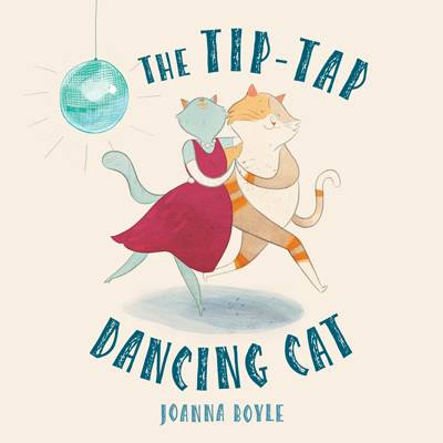 The Tip-tap Dancing Cat by Joanna Boyle