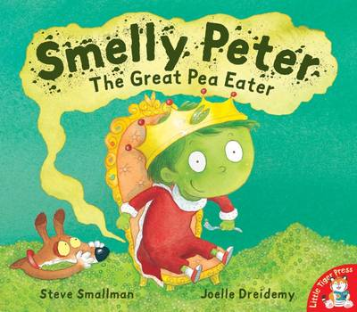 Smelly Peter: The Great Pea Eater by Steve Smallman