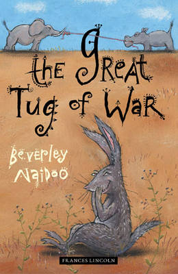 The Great Tug of War by Beverley Naidoo
