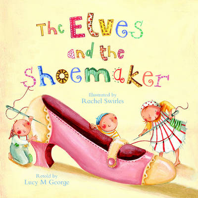 The Elves and the Shoemaker by Lucy M George