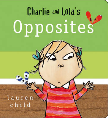 Charlie and Lola's Opposites by Lauren Child