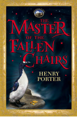 The Master Of The Fallen Chairs by Henry Porter