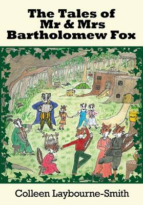 The Tales of Mr and Mrs Bartholemew Fox by Colleen Laybourne-Smith