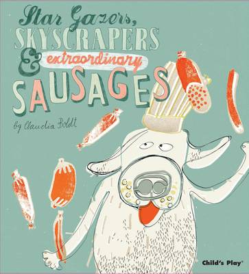 Stargazers, Skyscrapers and Extraordinary Sausages by Claudia Boldt