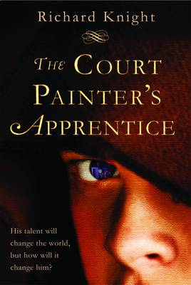 The Court Painter's Apprentice by Richard Knight