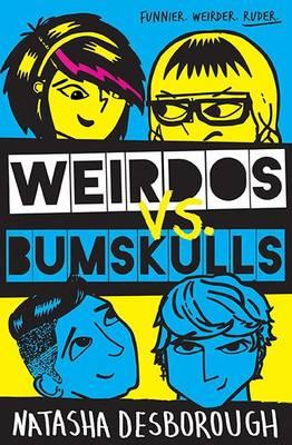 Weirdos vs. Bumskulls by Natasha Desborough