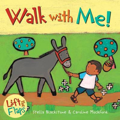 Walk With Me! by Stella Blackstone
