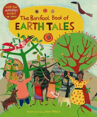 Barefoot Book of Earth Tales by Dawn Casey