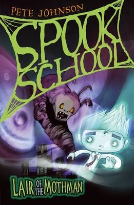 Spook School: Lair of the Mothman by Pete Johnson