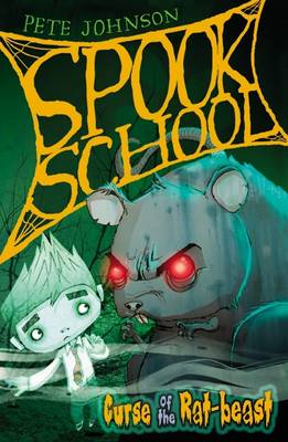 Spook School: Curse of the Rat-beast by Pete Johnson