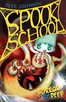 Spook School: Horror from the Deep by Pete Johnson