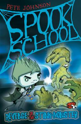 Spook School: Revenge of the Stink-Monster by Pete Johnson