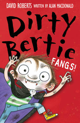 Dirty Bertie: Fangs! by Alan MacDonald