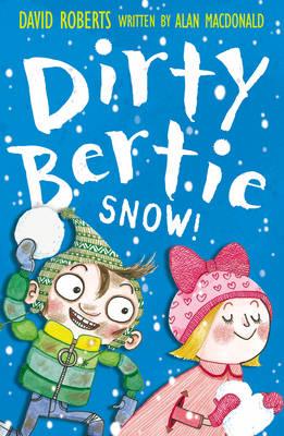 Dirty Bertie : Snow! by Alan MacDonald