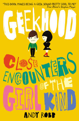 Geekhood: Close Encounters of the Girl Kind ... by Andy Robb