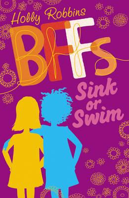 BFFs 1 : Sink or Swim! by Holly Robbins