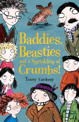 Baddies, Beasties and a Sprinkling of Crumbs by Tracey Corderoy