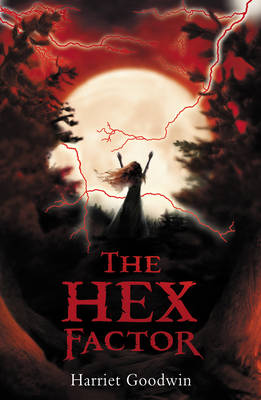 The Hex Factor by Harriet Goodwin