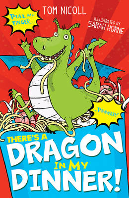 There's a Dragon in My Dinner by Tom Nicoll