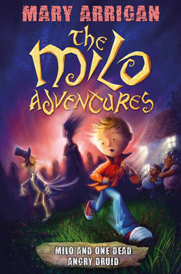 Milo and One Dead Angry Druid by Mary Arrigan, Neil Price