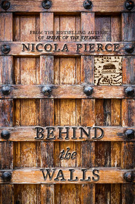Behind the Walls: A City Besieged by Nicola Pierce