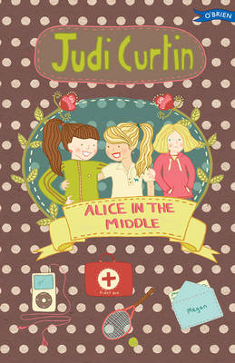 Alice in the Middle by Judi Curtin, Nicola Colton