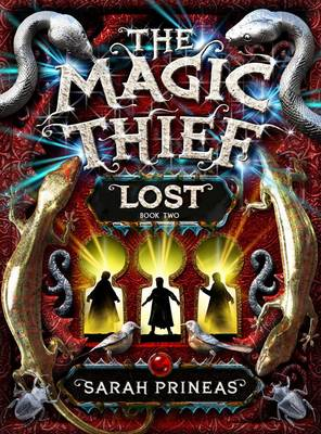 The Magic Thief: Lost by Sarah Prineas