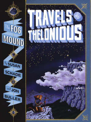 Travels of Thelonious by Susan Schade, Jon Buller