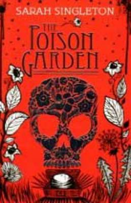 The Poison Garden by Sarah Singleton