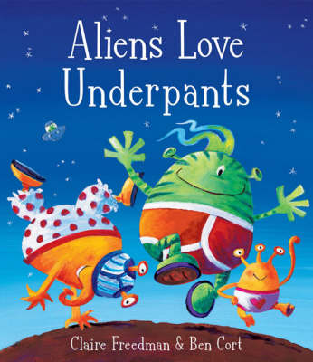 Aliens Love Underpants! (Book and CD edition) by Claire Freedman