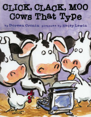 Click, Clack, Moo - Cows That Type by Doreen Cronin