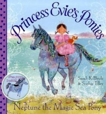 Neptune the Magic Sea Pony (Princess Evie's Ponies) by Sophie Tilley