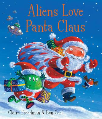 Aliens Love Panta Claus by Claire Freedman