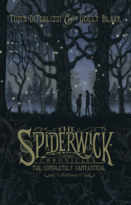 The Spiderwick Chronicles: The Completely Fantastical Edition by Holly Black, Tony DiTerlizzi
