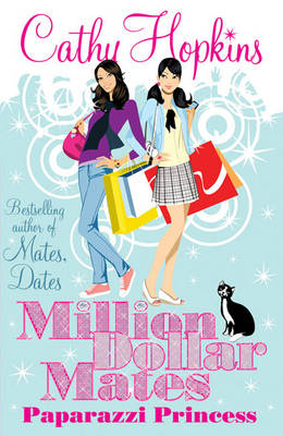 Million Dollar Mates: Paparazzi Princess by Cathy Hopkins
