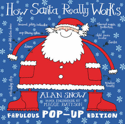 How Santa Really Works Pop-Up Edition by Alan Snow