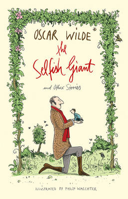The Selfish Giant and Other Stories by Oscar Wilde