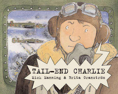Tail-end Charlie by Mick Manning, Brita Granstrom