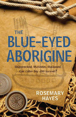 The Blue-eyed Aborigine by Rosemary Hayes