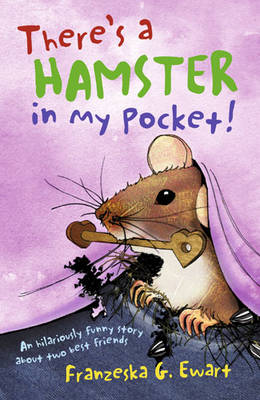 There's a Hamster in My Pocket by Franzeska G. Ewart