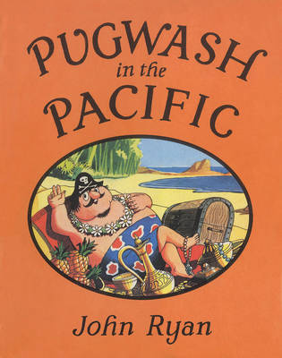 Pugwash in the Pacific by John Ryan