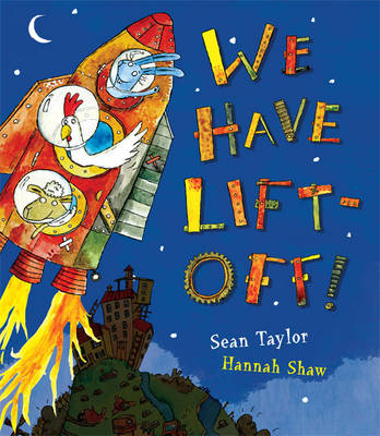 We Have Lift-off! by Sean Taylor